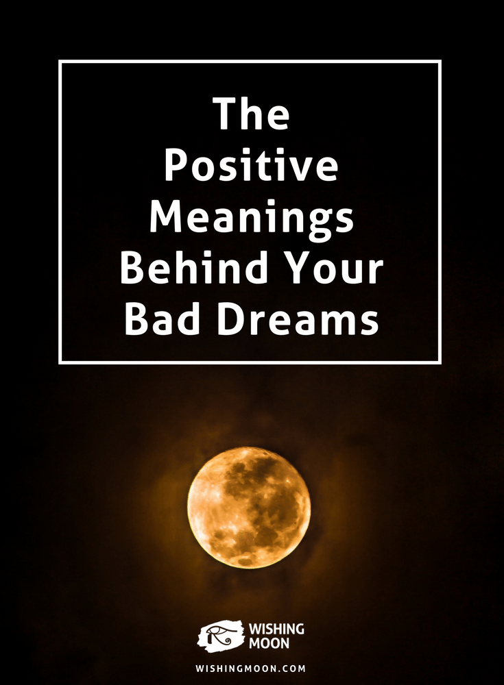 The Positive Meanings Behind Your Bad Dreams