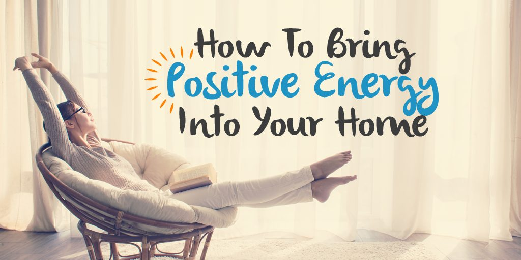 How To Bring Positive Energy Into Your Home Wishing Moon