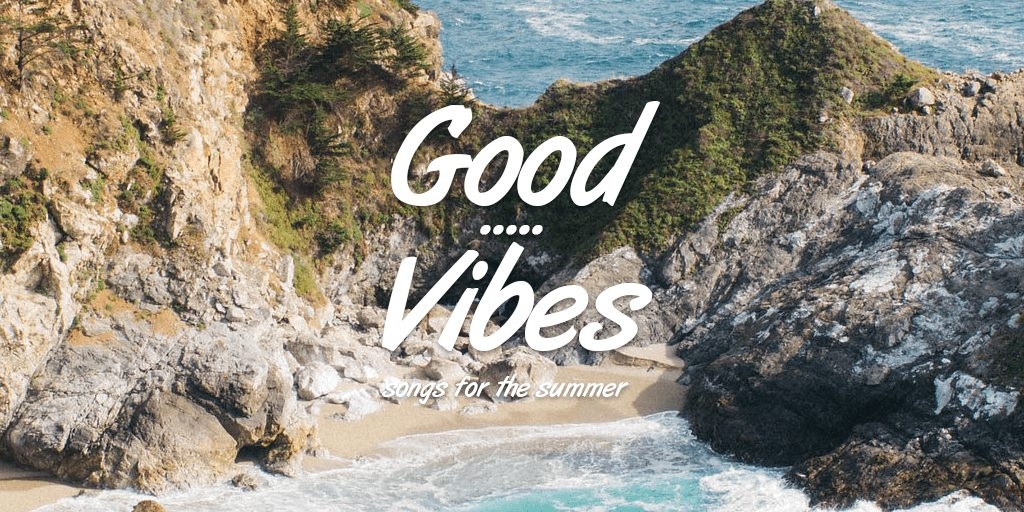 Good Vibes - Songs For The Summer