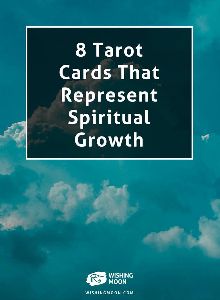 8 Tarot Cards That Represent Spiritual Growth