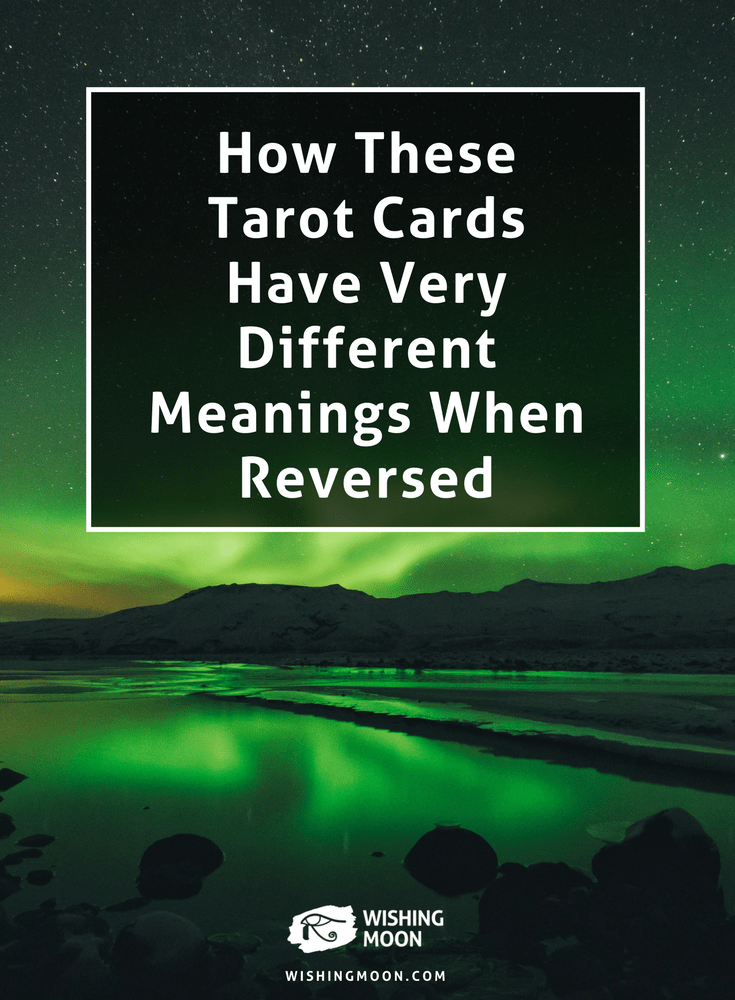 How These Tarot Cards Have Very Different Meanings When Reversed
