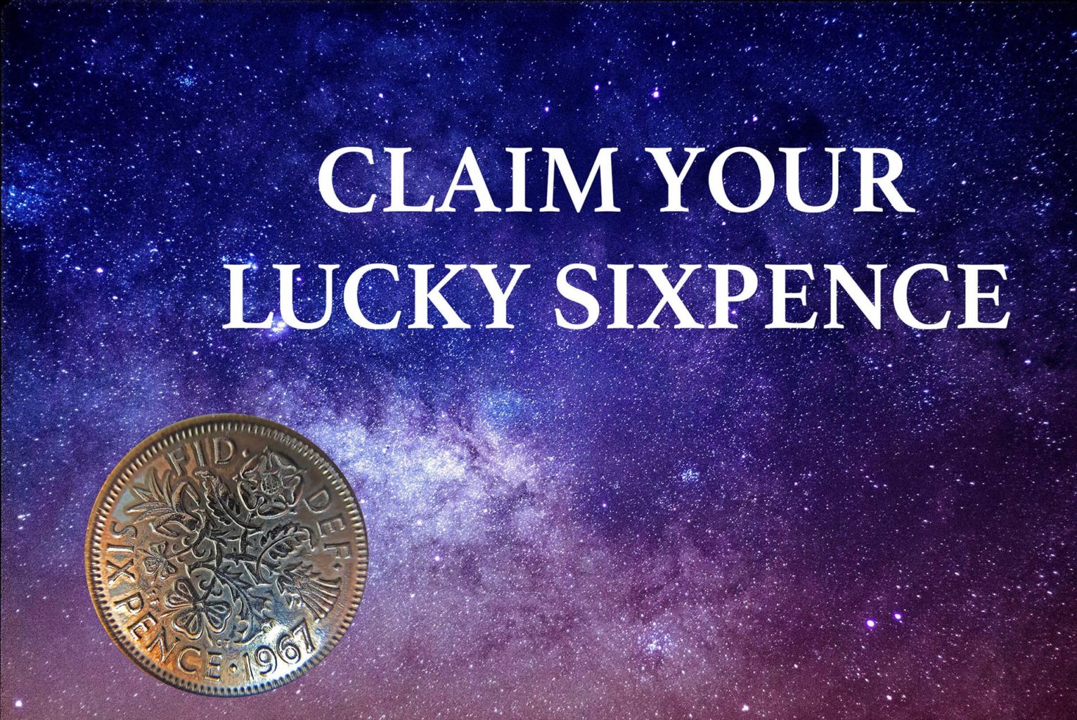 Make Your Wishes Come True With A Lucky Sixpence!
