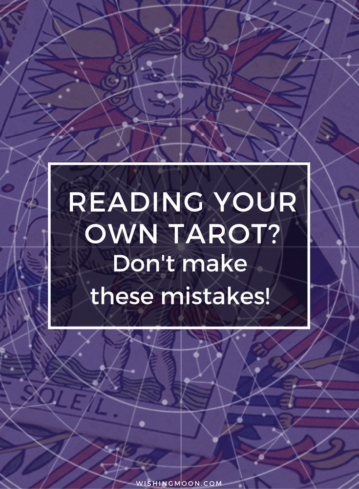 Reading Your Own Tarot. Don't Make These Mistakes