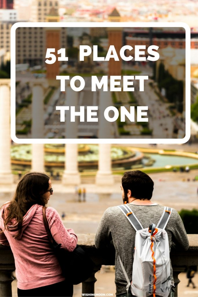 51 Places To Meet The One