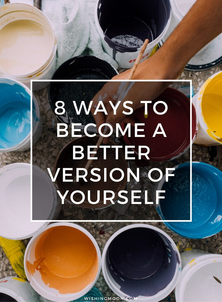 8 Ways To Become A Better Version Of Yourself