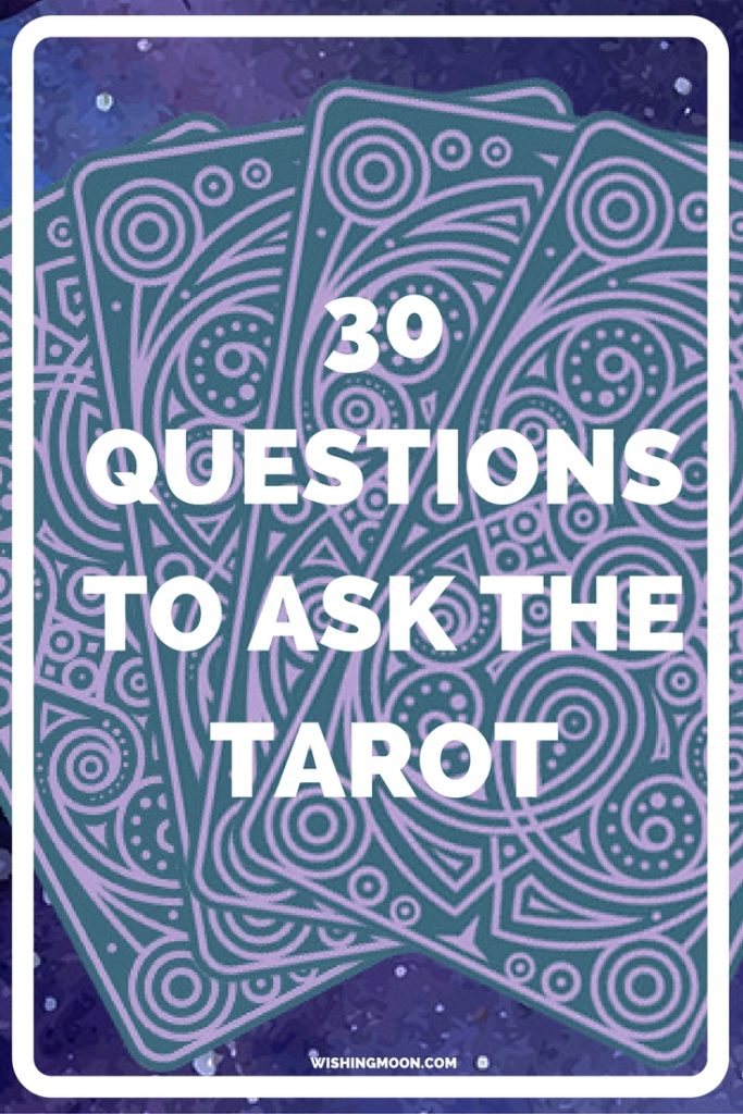 30 Questions To Ask The Tarot