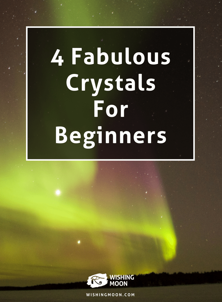 4 Fabulous Crystals For Beginners
