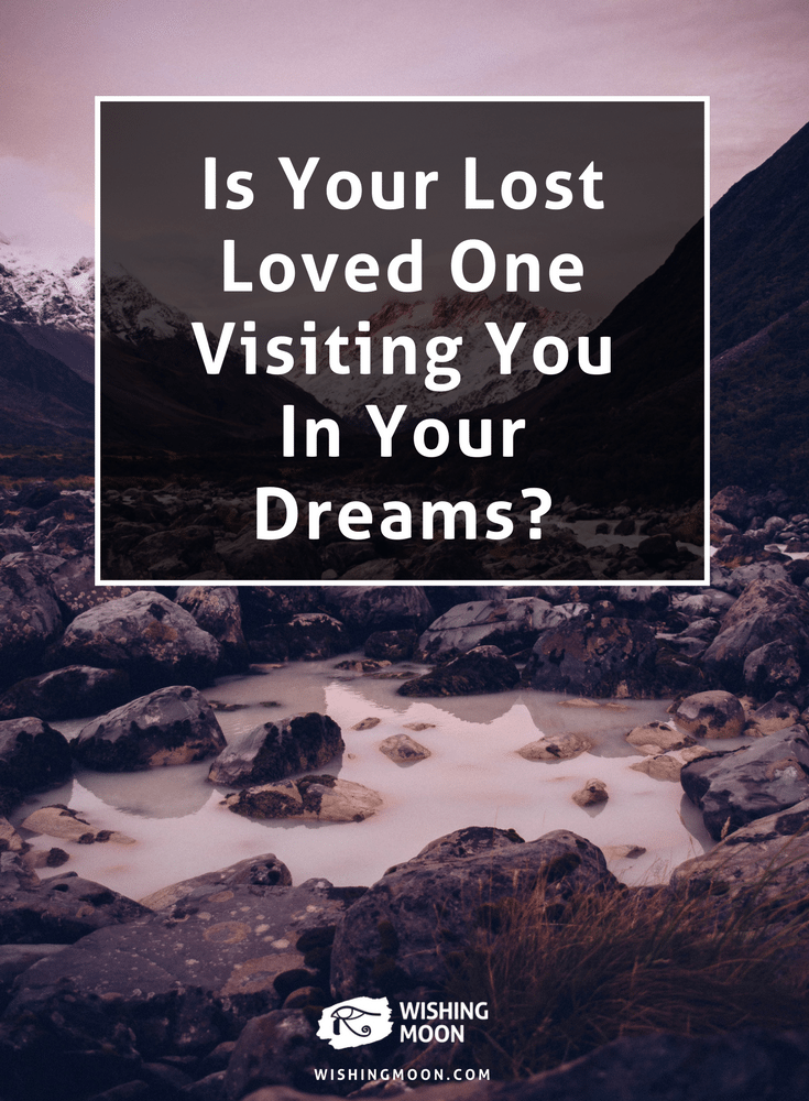 Is Your Lost Loved One Visiting You In Your Dreams