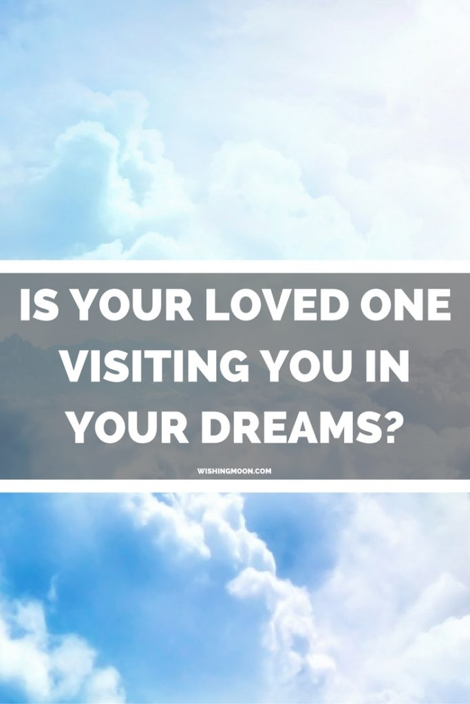 Is Your Loved One Visiting You In Your Dreams