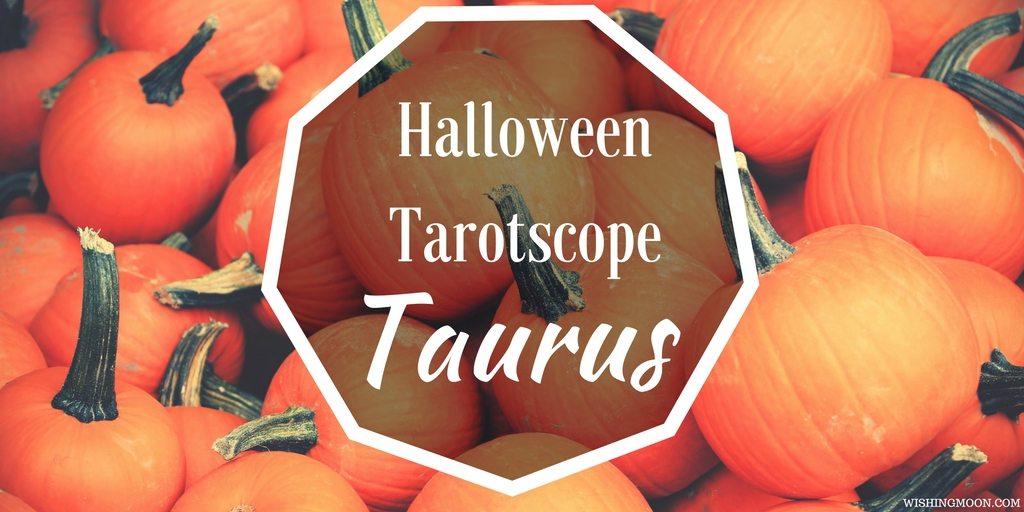 Halloween Tarotscope Taurus
