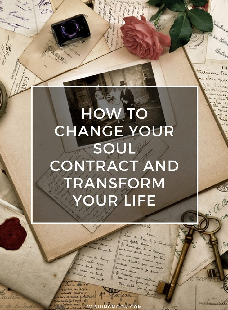How To Change Your Soul Contract And Transform Your Life