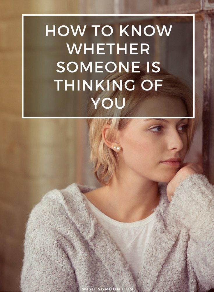 How To Know Whether Someone Is Thinking Of You