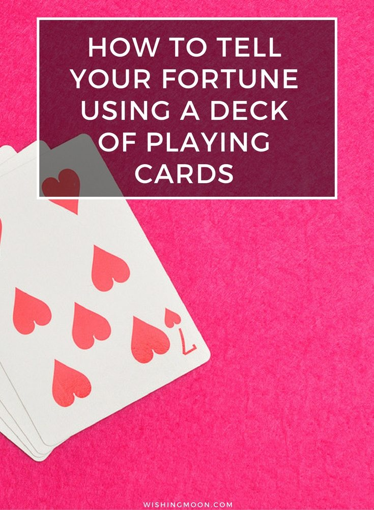 How To Tell Your Fortune Using A Deck Of Playing Cards