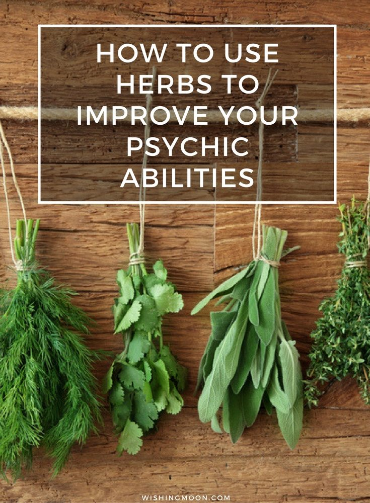 How To Use Herbs To Improve Your Psychic Abilities
