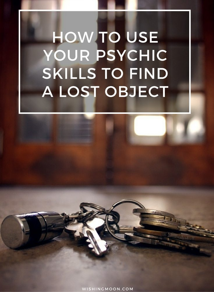 How To Use Your Psychic Skills To Find A Lost Object