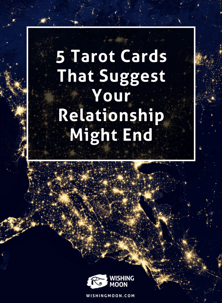5 Tarot Cards That Suggest Your Relationship Might End