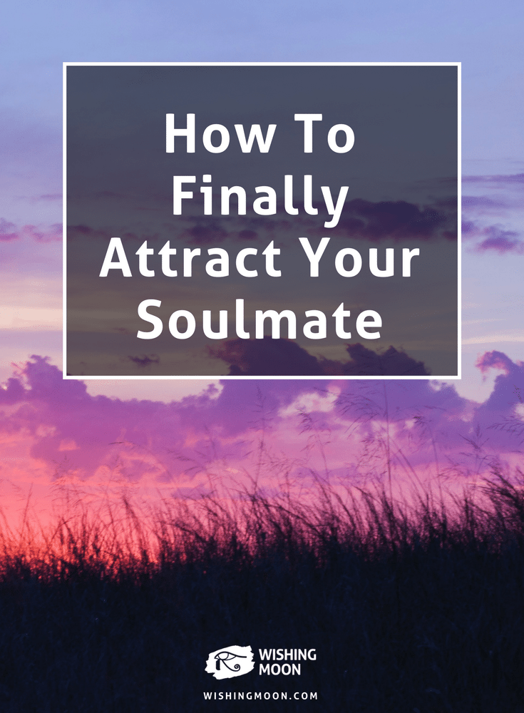 How To Finally Attract Your Soulmate