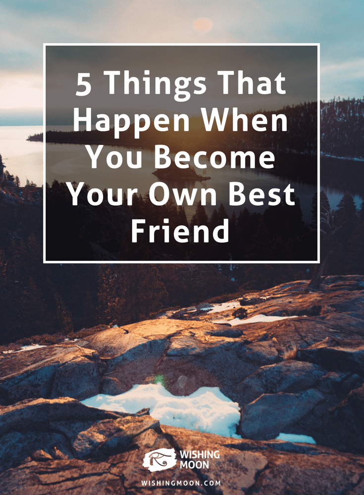 5 Things That Happen When You Become Your Own Best Friend