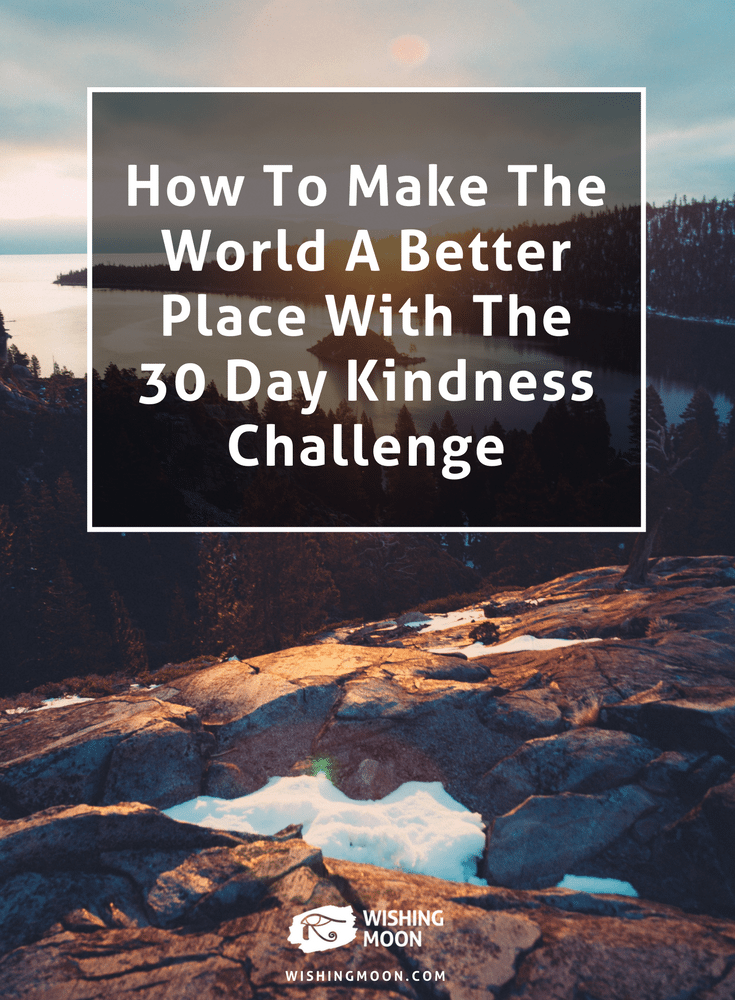 How To Make The World A Better Place With The 30 Day Kindness Challenge