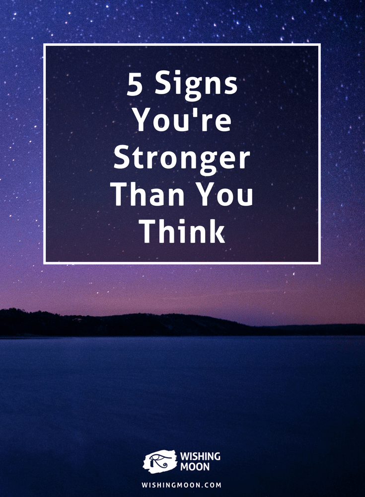 5 Signs You're Stronger Than You Think
