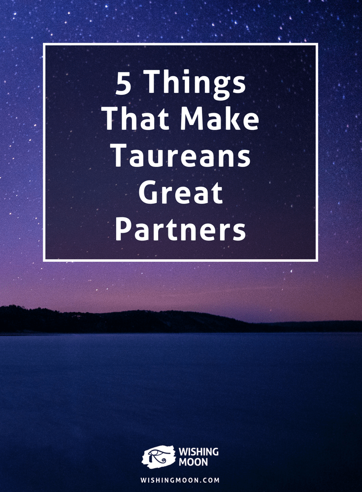 5 Things That Make Taureans Great Partners