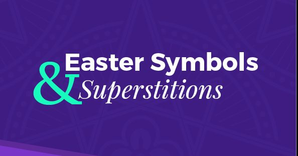 Easter Symbols & Superstitions (Infographic)