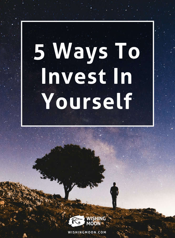 5 Ways To Invest In Yourself