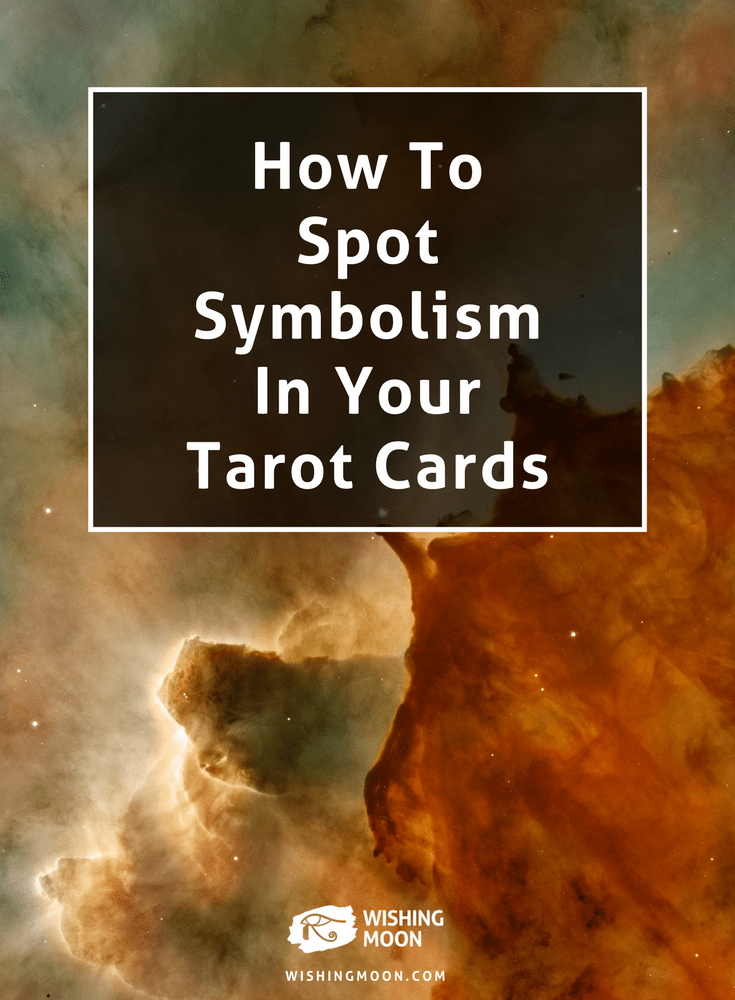 How To Spot Symbolism In Your Tarot Cards