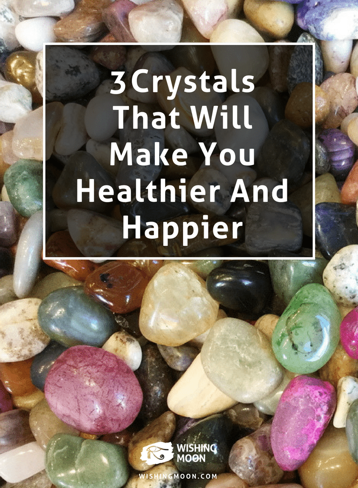 3 Crystals That Will Make You Healthier And Happier