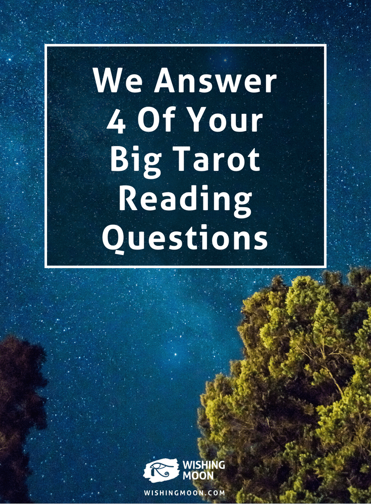We Answer 4 Of Your Big Tarot Reading Questions