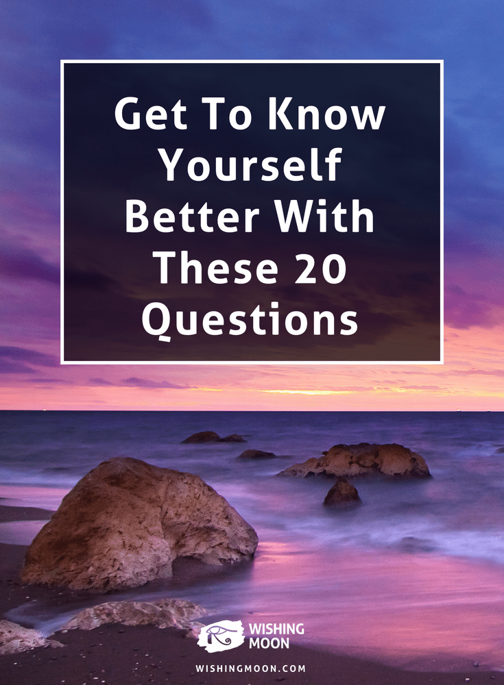 Get To Know Yourself Better With These 20 Questions