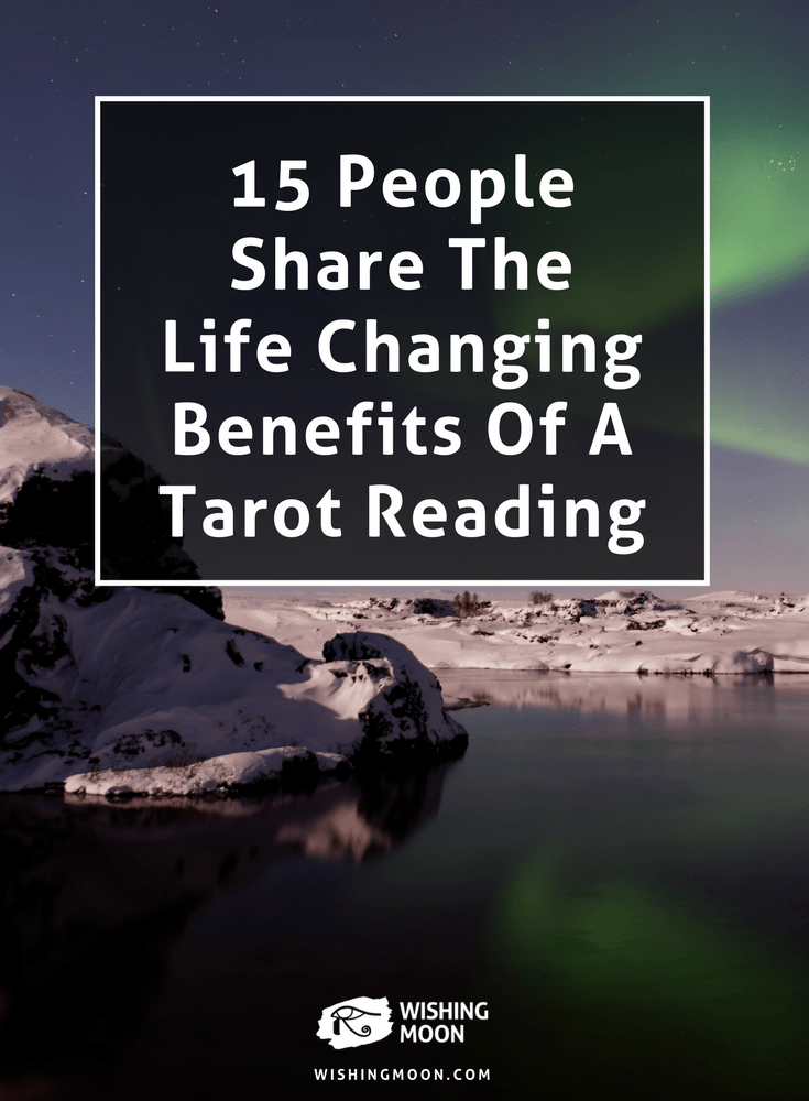 15 People Share The Life Changing Benefits Of A Tarot Reading