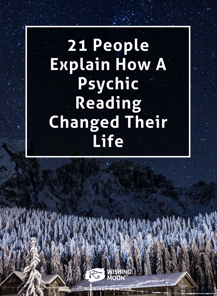 21 People Explain How A Psychic Reading Changed Their Life