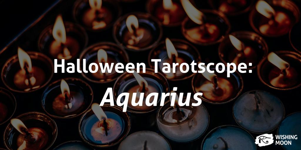 Halloween Tarotscope Aquarius 2017