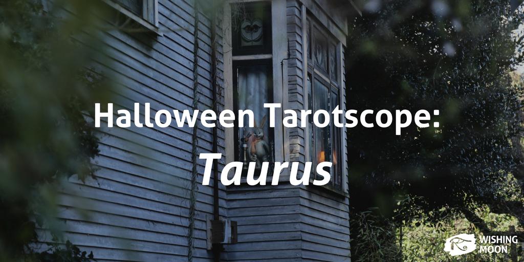 Halloween Tarotscope Taurus 2017